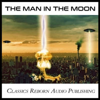 The Man in the Moon - Classics Reborn Audio Publishing