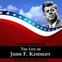 The Life of John F. Kennedy - My Ebook Publishing House