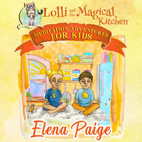 Lolli and the Magical Kitchen - Elena Paige