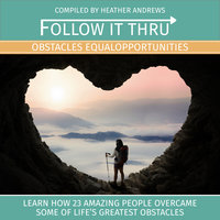 Follow It Thru - Obstacles Equal Opportunities - Heather Andrews
