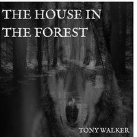 The House in the Forest - Tony Walker