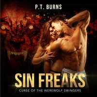 Sin Freaks - Curse of the Werewolf Swingers - P.T. Burns