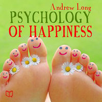 Psychology of Happiness - Andrew Long
