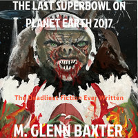 The Last Superbowl on Planet Earth 2017 - M. Glenn Baxter