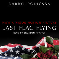 Last Flag Flying - Darryl Ponicsán