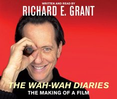 The Wah-Wah Diaries - Richard E. Grant