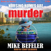 Nursing Homes Can Are Murder - Mike Befeler