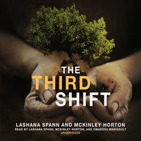 The Third Shift - LaShana Spann,McKinley Horton