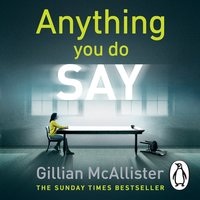 Anything You Do Say - Gillian McAllister