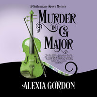 Murder in G Major - Alexia Gordon