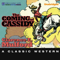 The Coming of Cassidy - Clarence E. Mulford