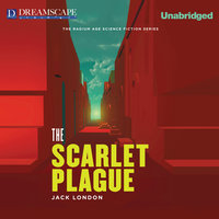 The Scarlet Plague - Jack London