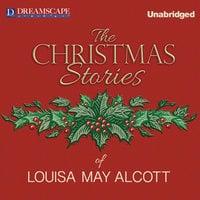 The Christmas Stories of Louisa May Alcott - Louisa May Alcott