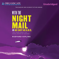 With the Night Mail and As Easy as A.B.C. - Two Yarns About the Aerial Board of Control - Rudyard Kipling
