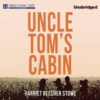 Uncle Tom's Cabin - Harriet Beecher-Stowe