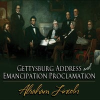 Gettysburg Address & Emancipation Proclamation - Abraham Lincoln