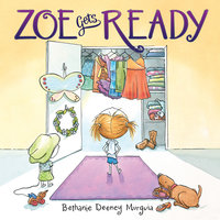 Zoe Gets Ready - Bethanie Deeney Murguia