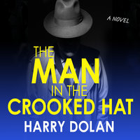 The Man in the Crooked Hat - Harry Dolan