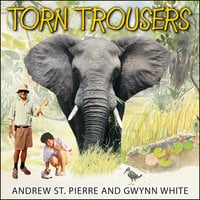 Torn Trousers - Gwynn White,Andrew St. Pierre White