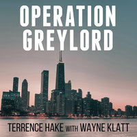 Operation Greylord - Terrence Hake,Wayne Klatt