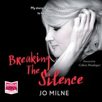 Breaking the Silence - Joanne Milne