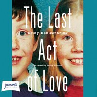 The The Last Act of Love - Cathy Rentzenbrink
