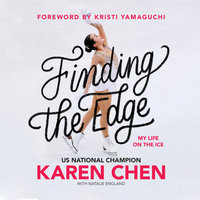 Finding the Edge - My Life on the Ice - Karen Chen
