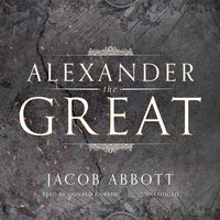 Alexander the Great - Jacob Abbott