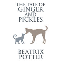 The Tale of Ginger and Pickles - Beatrix Potter