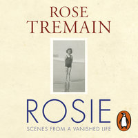Rosie - Rose Tremain