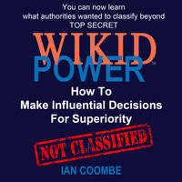 WIKID POWER - How To Make Influential Decisions For Superiority - Ian Coombe