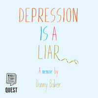 Depression is a Liar - Danny Baker
