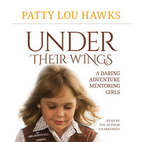 Under Their Wings - Patty Lou Hawks