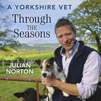 A Yorkshire Vet Through the Seasons - Julian Norton