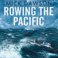 Rowing the Pacific - Mick Dawson