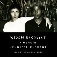 Widow Basquiat - A Memoir - Jennifer Clement