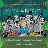 You Have to Fucking Eat - Adam Mansbach