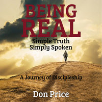 Being Real - Simple Truth Simply Spoken - Don Price
