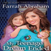 My Teenage Dream Ended - Farrah Abraham