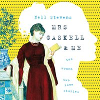Mrs Gaskell and Me - Nell Stevens