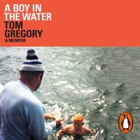 A Boy in the Water - Tom Gregory