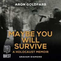 Maybe You Will Survive - Aron Goldfarb,Graham Diamond