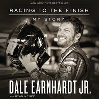 Racing to the Finish - Dale Earnhardt Jr.