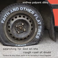 Faith and Other Flat Tires - Andrea Palpant Dilley