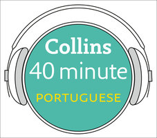 Portuguese in 40 Minutes: Learn to speak Portuguese in minutes with Collins - Pimsleur