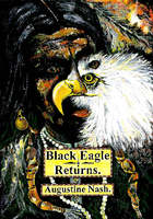 Black Eagle Returns - Augustine Nash