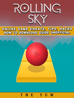 Rolling Sky Online Game Cheats, Tips, Hacks How to Download Unofficial - The Yuw