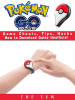 Pokemon Go Plus Game Cheats, Tips, Hacks How to Download Unofficial - The Yuw