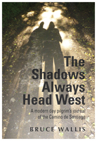 The Shadow Always Head West - Bruce Wallis
