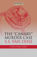 The Canary Murder Case - S.S. van Dine